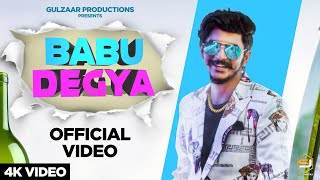 BABU DEGYA – Gulzaar Chhaniwala Video HD