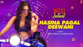 Hasina Pagal Deewani – Asees Kaur – Mika Singh – Indoo Ki Jawani Video HD