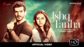 Ishq Tanha – Siddharth Amit Bhavsar Video HD