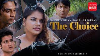 THE CHOICE 2020 The Cinema Dosti Web Series