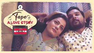 Tape: A Love Story Ft Namit Das – Shruti Vyas Video HD