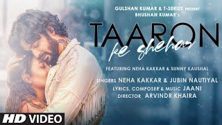 Taaron Ke Shehar – Neha Kakkar & Jubin Nautiyal Video HD