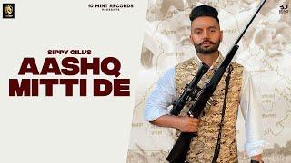 Aashq Mitti De – Sippy Gill