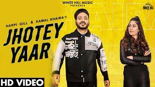 Jhotey Yaar – Harpi Gill – Kamal Khaira