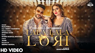 LALA LALA LORI – Fazilpuria – Afsana Khan Video HD