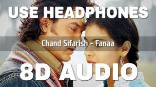 Chand Sifarish (8D AUDIO) – Fanaa Video HD