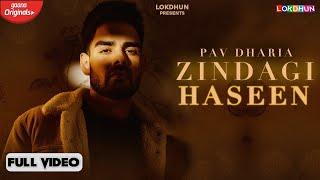 Zindagi Haseen – Pav Dharia Video HD