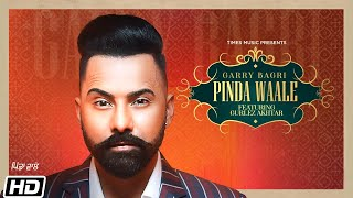 Pinda Waale – Garry Bagri Ft Gurlez Akhtar Video HD