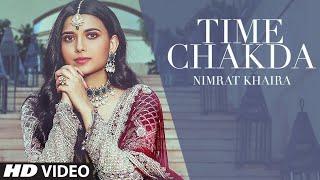 Time Chakda – Nimrat Khaira Video HD