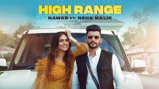 High Range – Nawab Ft Neha Malik