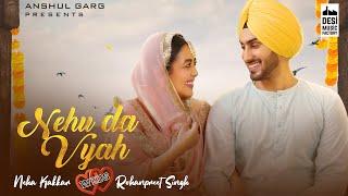 Nehu Da Vyah – Neha Kakkar – Rohanpreet Singh