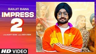Impress 2 – Ranjit Bawa Video HD