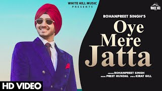 Oye Mere – Jatta Rohanpreet Singh