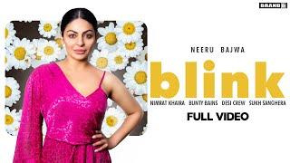 Blink – Nimrat Khaira Ft Neeru Bajwa