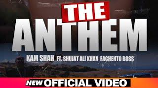 The Anthem – Kam Shah Ft Shujat Ali Khan