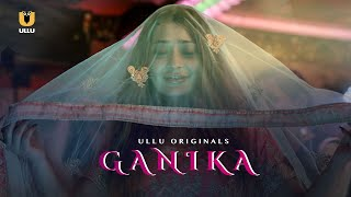 GANIKA 2021 ULLU Originals Web Series