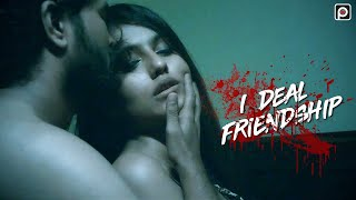 I Deal Friendship 2021 PrimeFlix Web Series