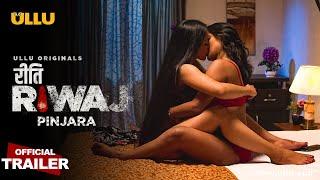 Pinjara Riti Riwaj 2021 ULLU Original Web Series