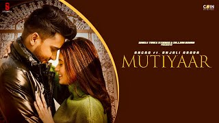 Mutiyaar - Angad Ft Anjali Arora