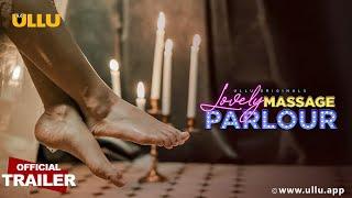 Lovely Massage Parlour 2021 Ullu Original Web Series