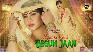 Raat Ki Rani Begum Jaan 2021 Big M Zoo Original Web Series