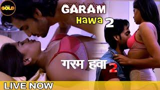 GARAM HAWA 2 2021 CINEMA DOSTI GOLD Web Series