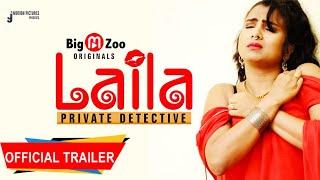 Laila (Private Detective) 2021 Big M Zoo Original Web Series