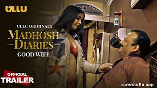 Madhosh Diaries (Good Wife) 2021 ULLU Web Series