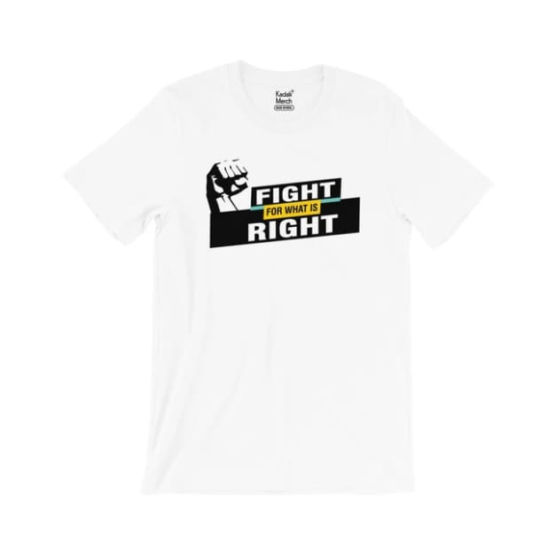 Fight for what is Right (White)