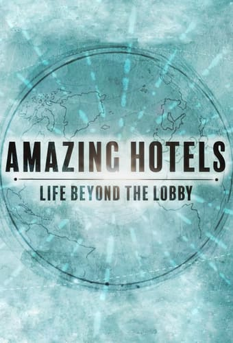 Design Shows: Amazing Hotels: Life Beyond the Lobby