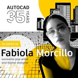 AutoCAD 35 Under 35: Fabiola Morcillo