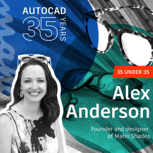 AutoCAD 35 Under 35: Alex Anderson