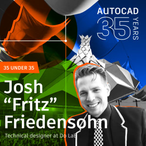 "AutoCAD 35 Under 35: Josh ""Fritz"" Friedensohn"