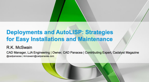 Autodesk University 2015: Deployments and AutoLISP: Strategies for Easy Installations and Maintenance