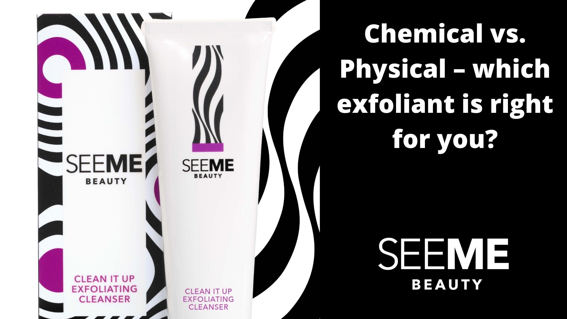 Chemical vs. Physical Exfoliation – which exfoliant is right for you?
