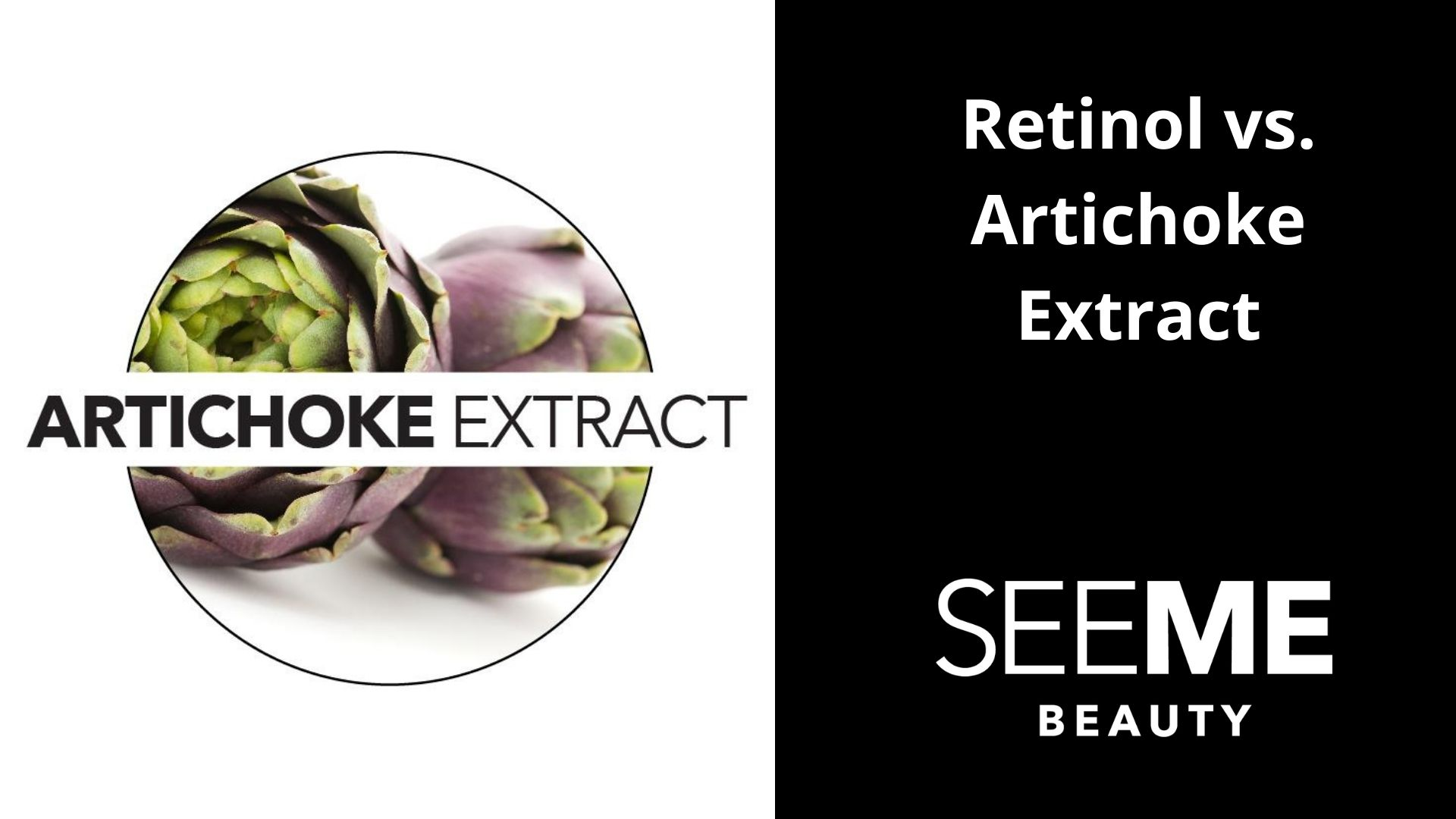 Retinol vs. Artichoke Extract with an artichoke picture and the words Artichoke extract across