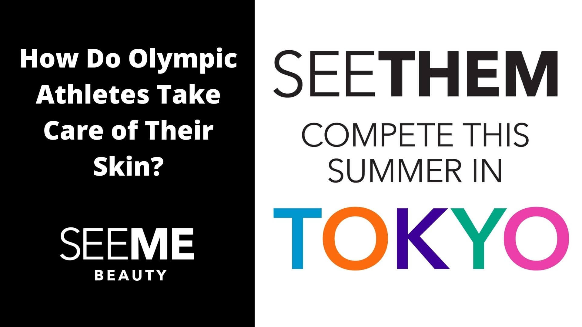 How do Olympic athletes take care of their skin? learn more at SeeMe Beauty. See Them compete this summer in Tokyo