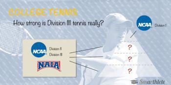How Strong is NCAA D-III Tennis Really?