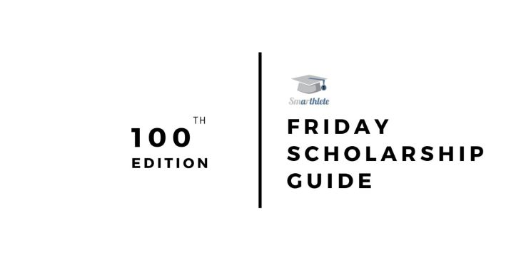 100th 'Friday Scholarship Guide' Blog Post | Smarthlete