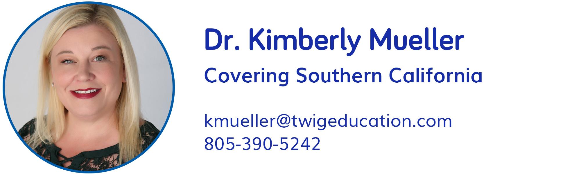 Kim Mueller, kmueller@twigeducation.com, 805-390-5242