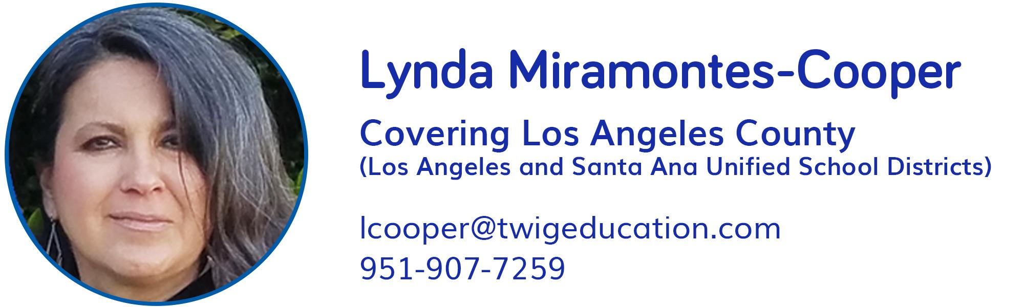 Lynda Miramontes-Cooper, lcooper@twigeducation.com, 951-907-7259