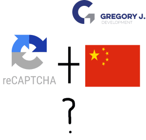 How to get Google ReCaptcha to work in China (or other restricted parts of the world)