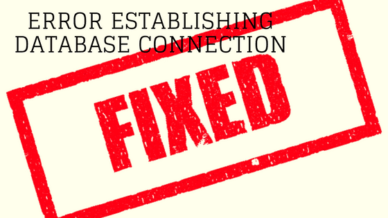 How To Fix Error Establishing Database On A WordPress Site