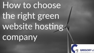 How To Choose The Right Green Website Hosting Company