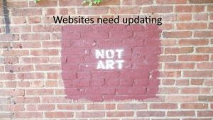 Websites Are Not A Piece Of Art They Need Updating