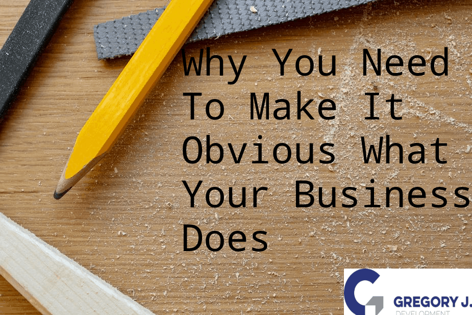 Why You Need To Make It Obvious What Your Business Does