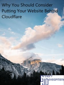Why You Should Consider Putting Your Website Behind Cloudflare