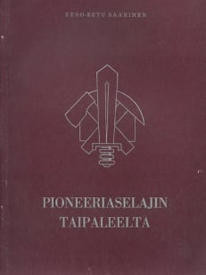 Pioneeriaselajin taipaleelta