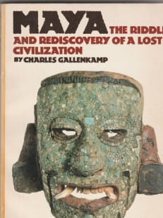 Maya - the riddle and rediscovery of a lost civilization