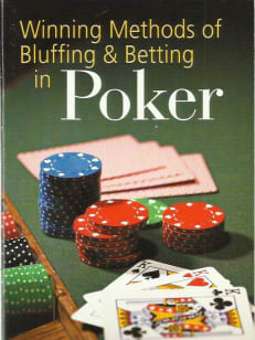Winning methods of bluffing & betting in poker